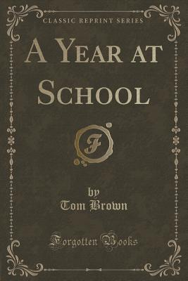 A Year at School  by  Tom Brown