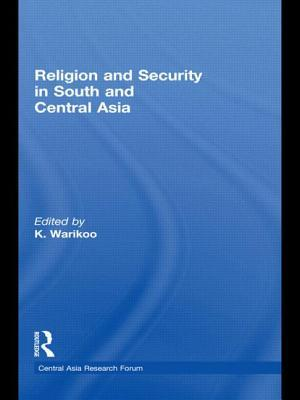 Religion and Security in South and Central Asia  by  K Warikoo