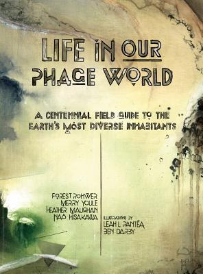 Life in Our Phage World Forest Rohwer