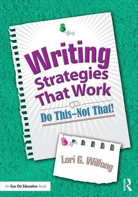 Writing Strategies That Work: Do This--Not That!  by  Lori G Wilfong
