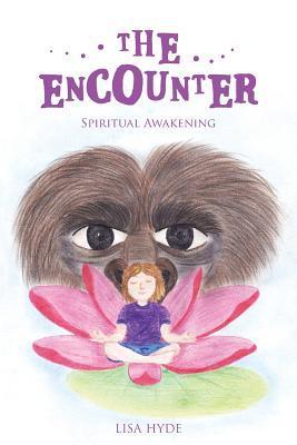 The Encounter: Spiritual Awakening  by  Lisa Hyde