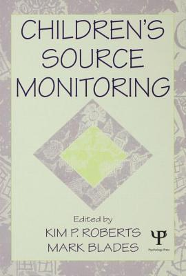 Childrens Source Monitoring  by  Kim P. Roberts