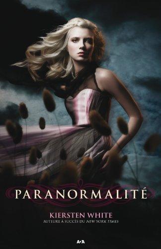 Paranormalité - 1: Paranormalité Kiersten White
