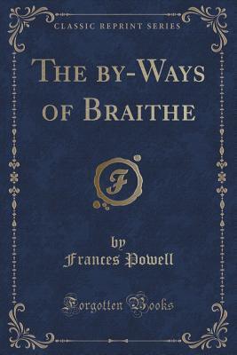 The By-Ways of Braithe Frances Powell