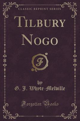 Tilbury Nogo  by  G.J. Whyte-Melville