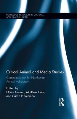 Critical Animal and Media Studies: Communication for Nonhuman Animal Advocacy Núria Almiron