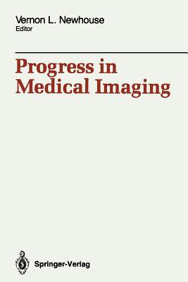 Progress in Medical Imaging Vernon L. Newhouse