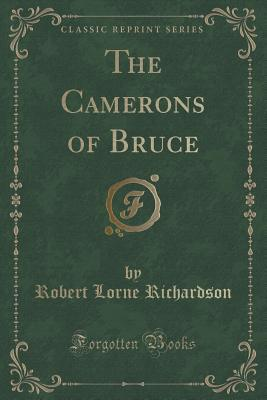 The Camerons of Bruce Robert Lorne Richardson
