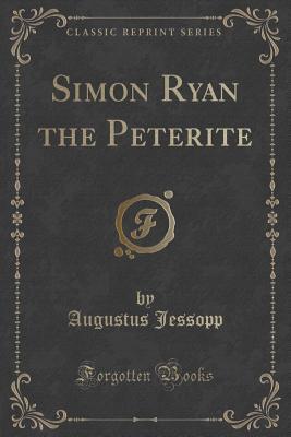 Simon Ryan the Peterite  by  Augustus Jessopp