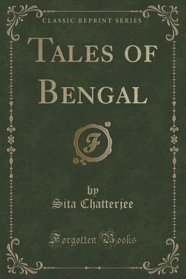 Tales of Bengal  by  Sita Chatterjee