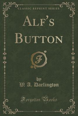 Alfs Button  by  W A Darlington