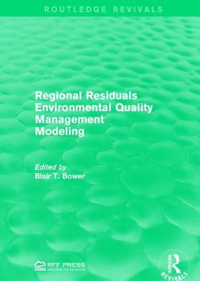 Regional Residuals Environmental Quality Management Modeling  by  Blair T Bower