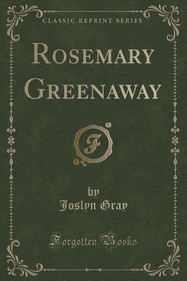 Rosemary Greenaway  by  Joslyn Gray