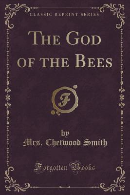 The God of the Bees Mrs Chetwood Smith