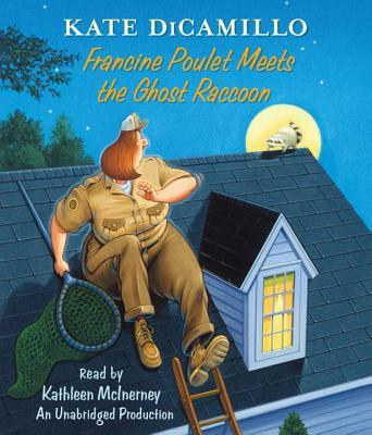 Francine Poulet Meets the Ghost Raccoon: Tales from Deckawoo Drive, Volume 2  by  Kate DiCamillo