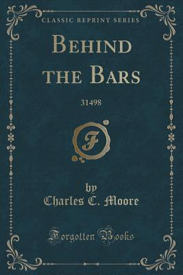 Behind the Bars: 31498 Charles C. Moore