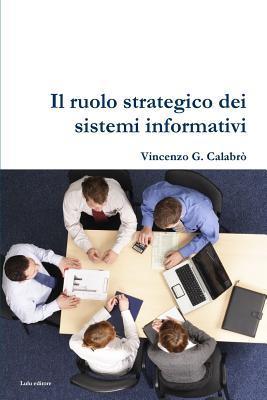 Il Ruolo Strategico Dei Sistemi Informativi Vincenzo G Calabro