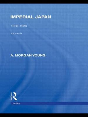 Imperial Japan: 1926-1938  by  A. Morgan Young