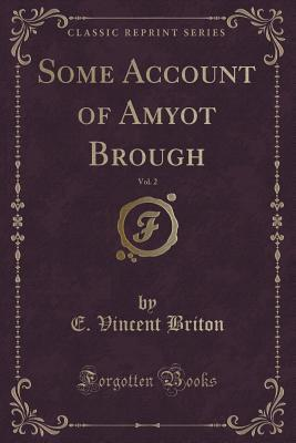 Some Account of Amyot Brough, Vol. 2  by  E Vincent Briton