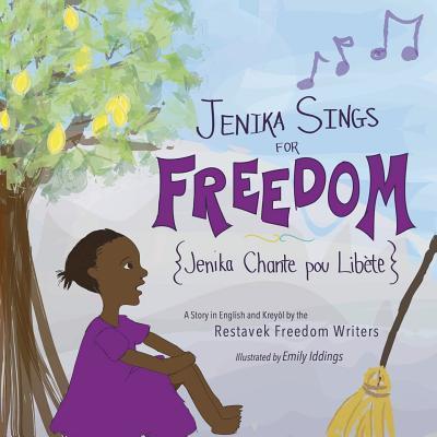 Jenika Sings for Freedom  by  Restavek Freedom Writers