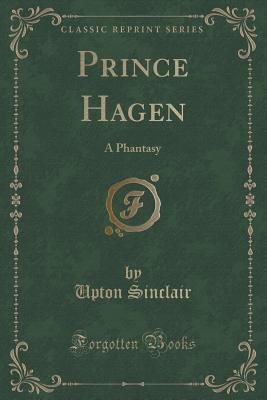 Prince Hagen: A Phantasy  by  Upton Sinclair