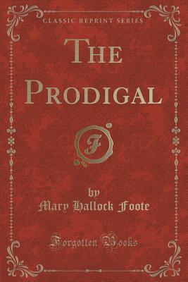 The Prodigal  by  Mary Hallock Foote