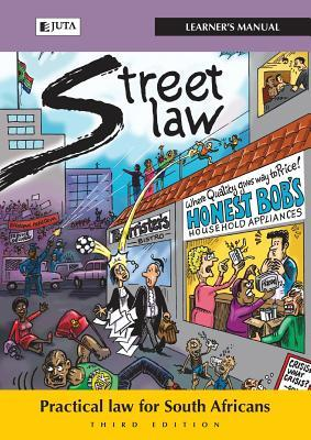 Street Law: Practical Law for South Africans - Learners Manual David McQuoid-Mason