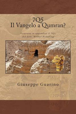 7q5 Il Vangelo a Qumran  by  Giuseppe Guarino