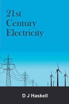 21st Century Electricity D J Haskell