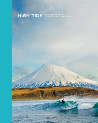 High Tide: A Surf Odyssey -- Photography  by  Chris Burkhard by Chris Burkard