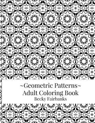 Geometric Patterns Adult Coloring Book  by  Becky Fairbanks