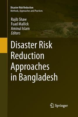 Disaster Risk Reduction Approaches in Bangladesh Rajib Shaw
