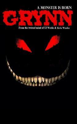 Grynn: A Monster Is Born  by  TJ Weeks