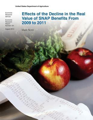 Effects of the Decline in the Real Value of Snap Benefits from 2009 to 2011: Economic Research Report Number 151  by  United States Department of Agriculture