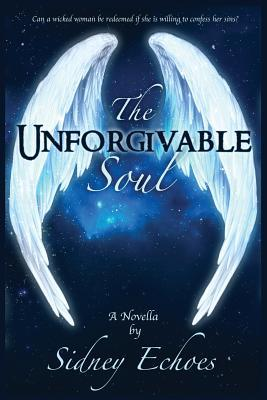 The Unforgivable Soul  by  Sidney Echoes