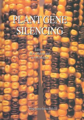 Plant Gene Silencing  by  M.A. Matzke