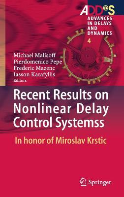 Recent Results on Nonlinear Delay Control Systems: In Honor of Miroslav Krstic Iasson Karafyllis