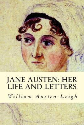Jane Austen: Her Life and Letters  by  Richard Arthur Austen-Leigh
