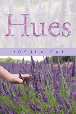 Hues  by  Joshua Raj