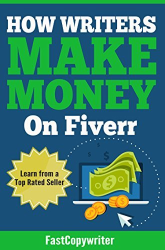 How Writers Make Money on Fiverr: True Stories from a Top Rated Seller FASTCOPYWRITER