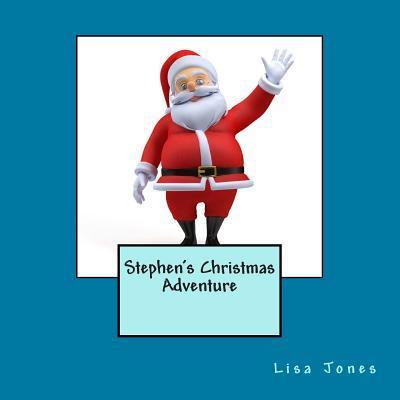 Stephens Christmas Adventure  by  Lisa     Jones