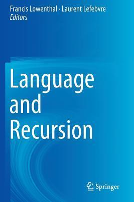 Language and Recursion Francis Lowenthal