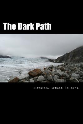 The Dark Path  by  Patricia Renard Scholes