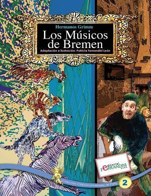 Los Musicos de Bremen: Los Cuentos Universales de Patty Patricia Fernandini Leon