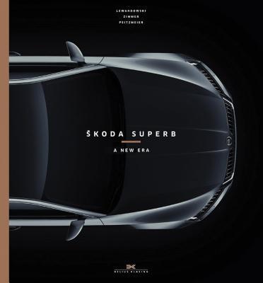 Skoda Superb: A New Era J Lewandowski