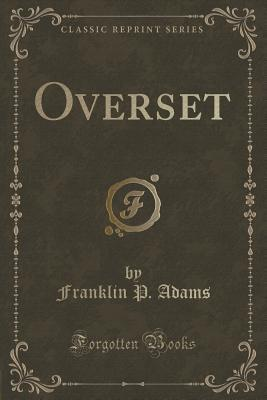 Overset  by  Franklin P. Adams