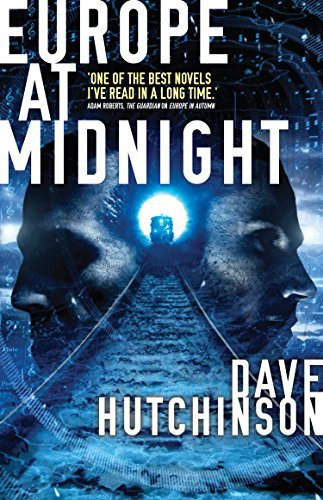 Europe at Midnight (The Fractured Europe Sequence Book 2)  by  Dave Hutchinson