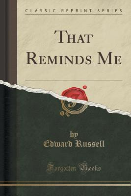 That Reminds Me  by  Edward Russell