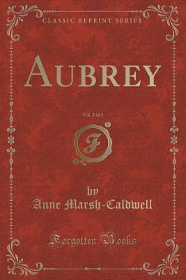 Aubrey, Vol. 3 of 3  by  Anne Marsh-Caldwell