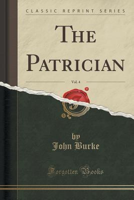 The Patrician, Vol. 4 John Burke